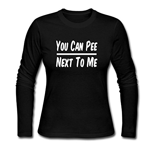Fangner Funny Women You Can Pee Next To Me Long Sleeve T - Cheapest Next Day Shipping