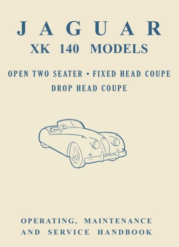 Jaguar XK140 Models Open 2-Seater Fixed Head Coupe Owner's Handbook (Official Owners' (Hand Coupe)