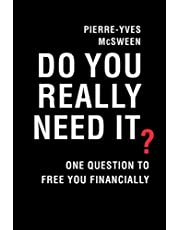 Do You Really Need It?: One Question to Free You Financially