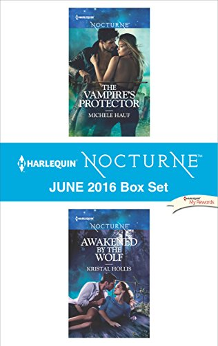 Harlequin Nocturne June 2016 Box Set: The Vampire's Protector\Awakened by the Wolf