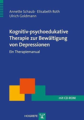 Kognitiv-psychoedukative Therapie zur Bewältigung von Depressionen: Ein Therapiemanual (Therapeutische Praxis)