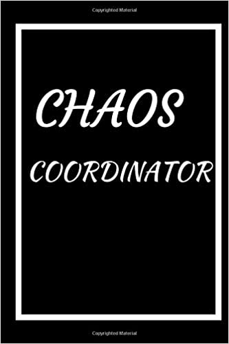 CHAOS COORDINATOR: A 6x9 blank Ruled Lined Pages ...