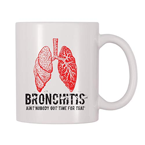 4 All Times Bronchitis Ain't Nobody Got Time For That Coffee Mug (11 oz) (Ain T Nobody Got Time For That Memes)