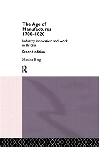 Book The Age of Manufactures, 1700-1820: Industry, Innovation and Work in Britain