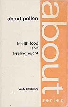 Book About Pollen: Health Food and Healing Agent (The