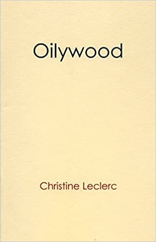 Amazon.com: Oilywood (9781927751008): Christine Leclerc: Books