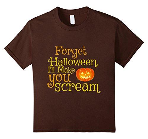 Kids Forget Halloween I'll Make You Scream Scary Costume Shirt 8 (Scream Costume Brown)