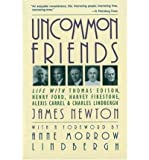 Uncommon Friends: Life with Thomas Edison, Henry Ford, Harvey Firestone, Alexis Carrel & Charles Lindbergh (Paperback) - Common