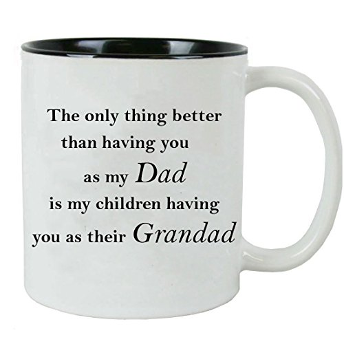Only thing better than having you as my dad is my children having you as their grandad - Ceramic Mug with Gift Box