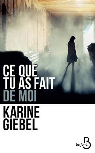 Ce que tu as fait de moi (French Edition)
