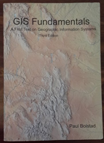 GIS Fundamentals: A First Text on Geographic Information Systems, 3rd edition