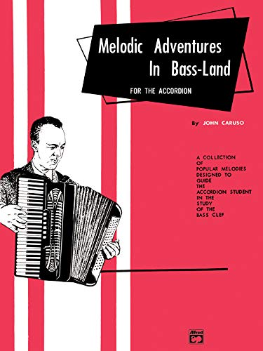 Palmer-Hughes Accordion Course Melodic Adventures in Bass-Land: A Collection of Popular Melodies Designed to Guide the Accordion Student in the Study of the Bass Clef