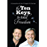 The Ten Keys To Total Freedom: A Conversation with Gary M. Douglas & Dr. Dain Heer