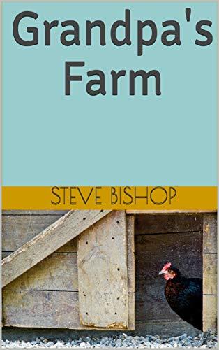 Grandpa's Farm by [Bishop, Steve]
