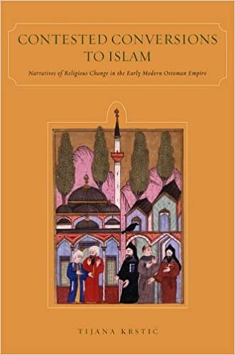 Télécharger un ebook gratuitContested Conversions to Islam: Narratives of Religious Change in the Early Modern Ottoman Empire (French Edition) PDF
