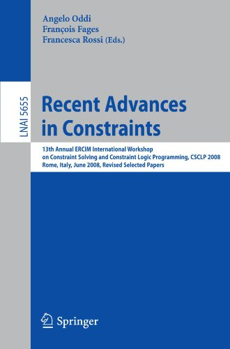 Recent Advances in Constraints: 13th Annual ERCIM International Workshop on Constraint Solving and Constraint Logic Programming, CSCLP 2008, Rome, ... Papers (Lecture Notes in Computer Science)