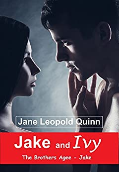 Jake and Ivy: The Brothers Agee - Jake by [Quinn, Jane Leopold]