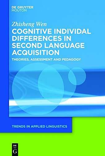 Cognitive Individual Differences in Second Language Acquisition: Theories, Assessment and Pedagogy (Trends in Applied Linguistics [TAL] Book 19) (English Edition)