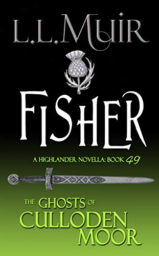 FISHER: A Highlander Romance (The Ghosts of Culloden Moor Book 49)