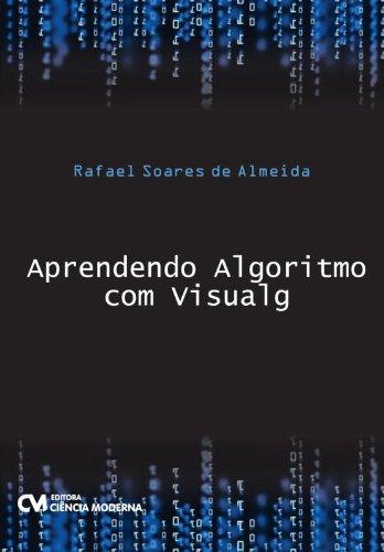 Download Aprendendo Algoritmo Com Visualg - Rafael Soares de
