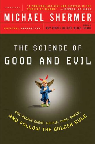 The Science of Good and Evil: Why People Cheat, Gossip, Care, Share, and Follow the Golden Rule (Holt Paperback) (English Edition)
