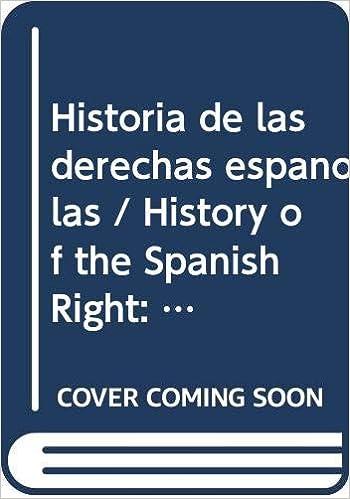Historia de las derechas españolas. De la Ilustración a nuestros días (Spanish Edition)
