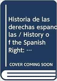 Historia de las derechas españolas: De la ilustración a nuestros días Historia Biblioteca Nueva: Amazon.es: González Cuevas, Pedro Carlos: Libros