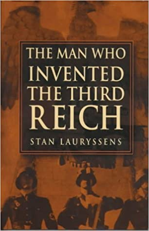 Book The Man Who Invented the Third Reich by Stan Lauryssens (23-Apr-1999)