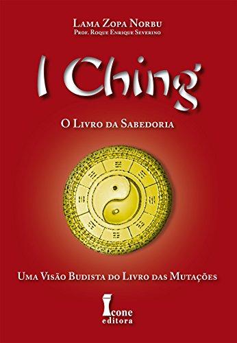 I Ching. O Livro da Sabedoria