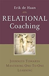 (RELATIONAL COACHING: JOURNEYS TOWARDS MASTERING ONE-TO-ONE LEARNING ) BY HAAN, ERIK DE{AUTHOR}Hardcover