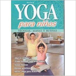 Yoga Para Niños - Técnicas-asanas-rutinas.: ROSA PAZ ...