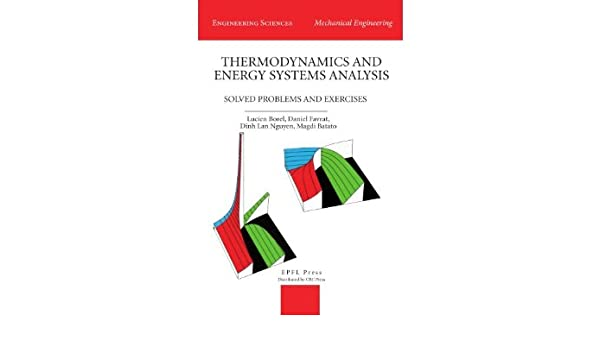 Thermodynamics And Energy Systems Analysis Volume 2 Solved Problems And Exercises Engineering Sciences Mechanical Engineering Borel Lucien Favrat Daniel Nguyen Dinh Lan Batato Magdi Ebook Amazon Com