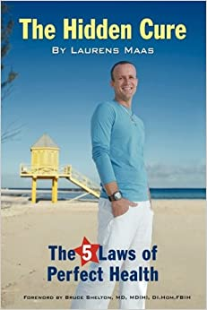 Book The Hidden Cure: The Five Laws of Perfect Health