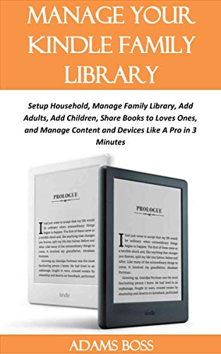 MANAGE YOUR KINDLE FAMILY LIBRARY: Setup Household, Manage