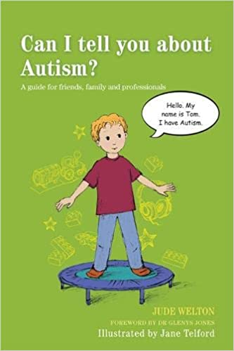 Can I tell you about Autism?: A Guide for Friends, Family and Professionals - Popular Autism Related Book