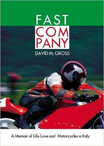 Lataa kirjoja ipod Kindle -ohjelmaan Fast Company: A Memoir of Life, Love, and Motorcycles in Italy PDF 0786158883 by David M. Gross