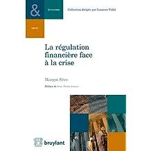La régulation financière face à la crise (Collection Droit et économie) (French Edition)