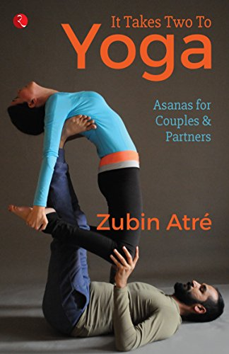It Takes Two to Yoga - Kindle edition by Zubin Atré. Health ...