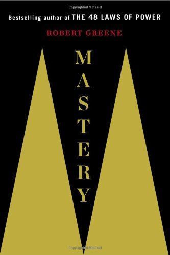 Mastery by Robert Greene (2012-11-13)