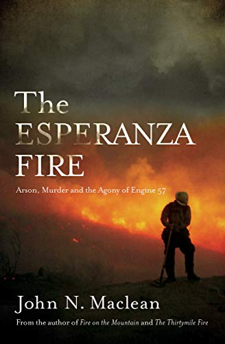 The Esperanza Fire: Arson, Murder and the Agony of Engine - Cases Block Engine