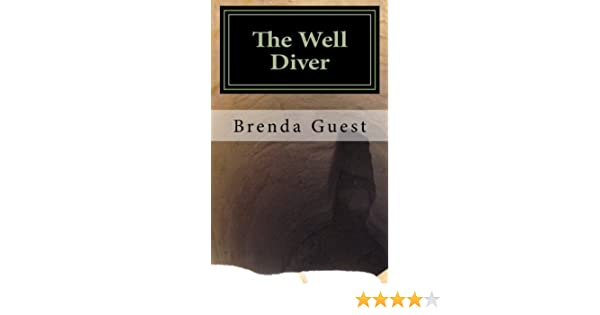 The Well Diver (Well Divers Chronicles): Brenda Lee Guest: 9781481292504: Amazon.com: Books