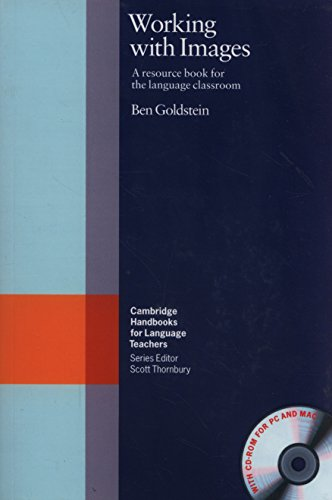 Working with Images Paperback with CD-ROM: A Resource Book for the Language Classroom (Cambridge Handbooks for Language