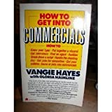 How to Get into Commercials, Vangie Hayes and Gloria Hainline, 0064637042