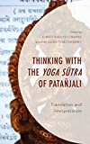 img - for Thinking with the Yoga Sutra of Pata jali: Translation and Interpretation (Explorations in Indic Traditions: Theological, Ethical, and Philosophical) book / textbook / text book