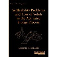 Settleability Problems and Loss Solids (Wastewater Microbiology)