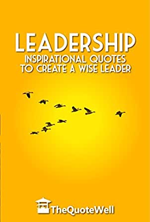 Amazon.com: Leadership: Inspirational Quotes to Create a ...