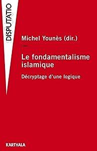 Le fondamentalisme islamique par Michel Younès