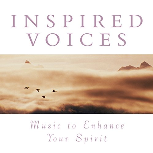Inspired Voices: Music To Enha...