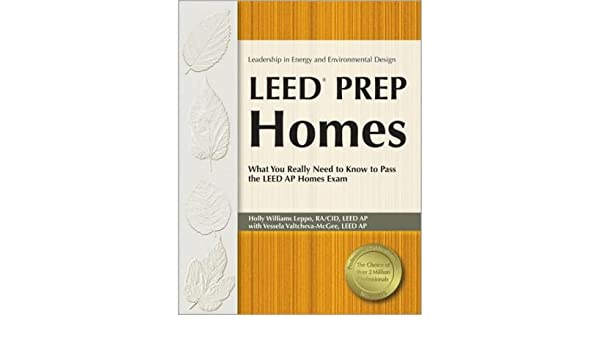 Leed Prep Homes: What You Really Need to Know to Pass the Leed AP ...