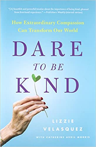 Dare to Be Kind: How Extraordinary Compassion Can Transform Our World 9780316272438 Family & Relationships at amazon